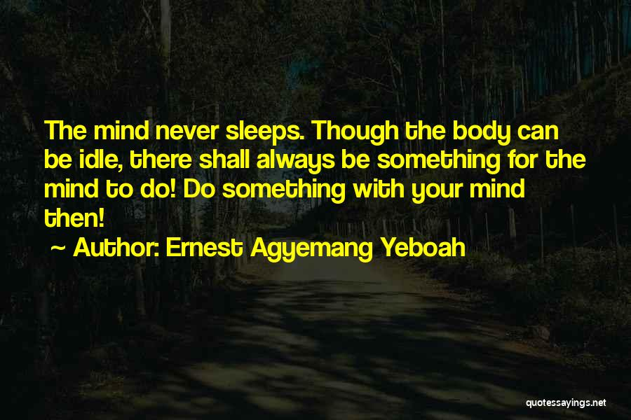 Always Having Someone On Your Mind Quotes By Ernest Agyemang Yeboah