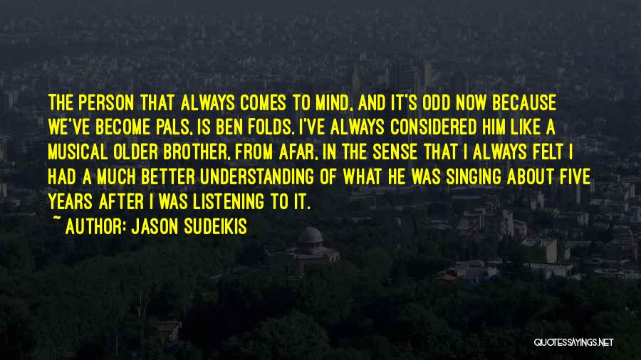 Always Having Someone On Your Mind Quotes By Jason Sudeikis