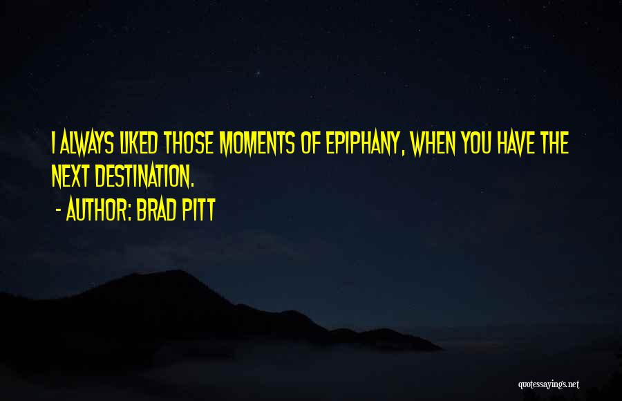 Always Liked You Quotes By Brad Pitt
