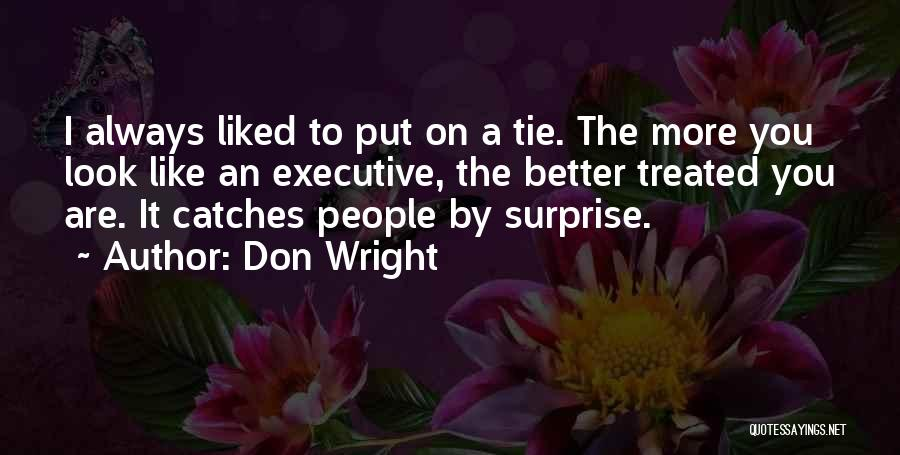 Always Liked You Quotes By Don Wright