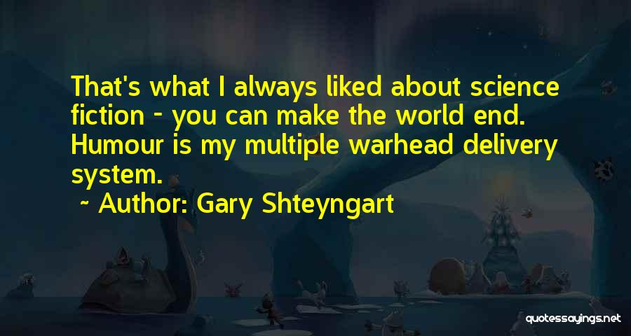 Always Liked You Quotes By Gary Shteyngart