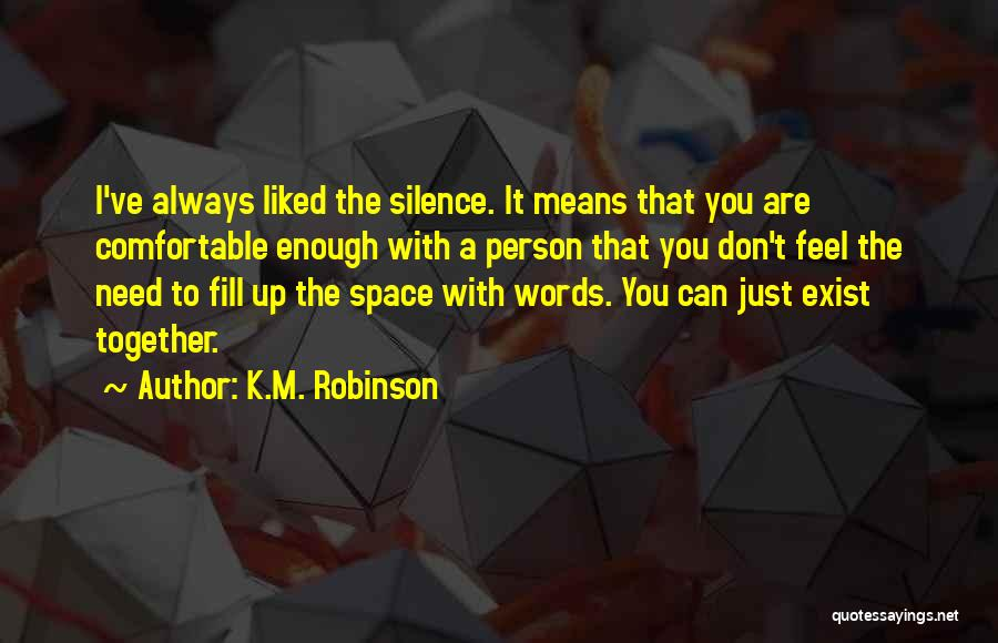 Always Liked You Quotes By K.M. Robinson