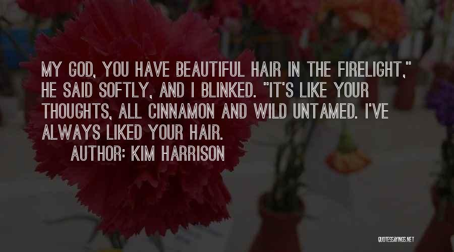 Always Liked You Quotes By Kim Harrison
