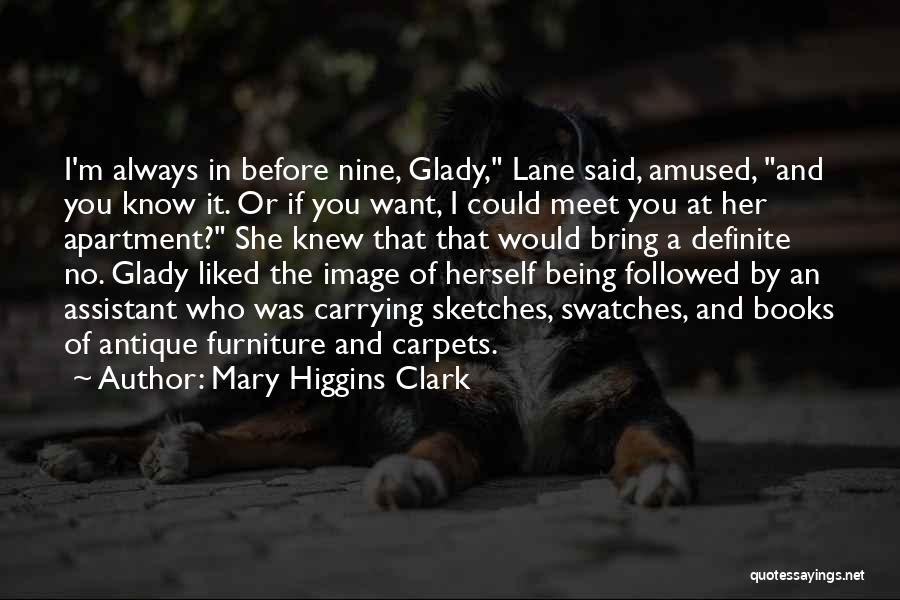 Always Liked You Quotes By Mary Higgins Clark