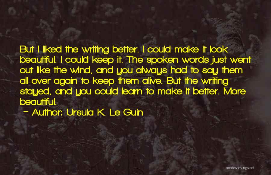 Always Liked You Quotes By Ursula K. Le Guin