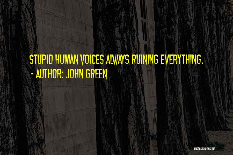 Always Ruining Everything Quotes By John Green
