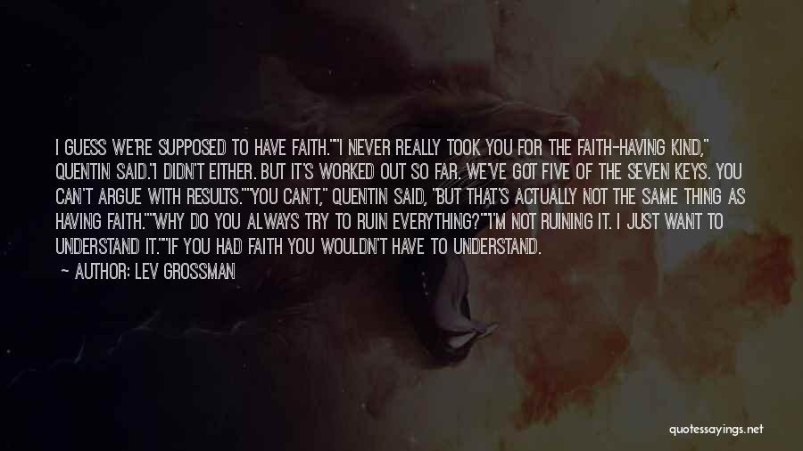 Always Ruining Everything Quotes By Lev Grossman