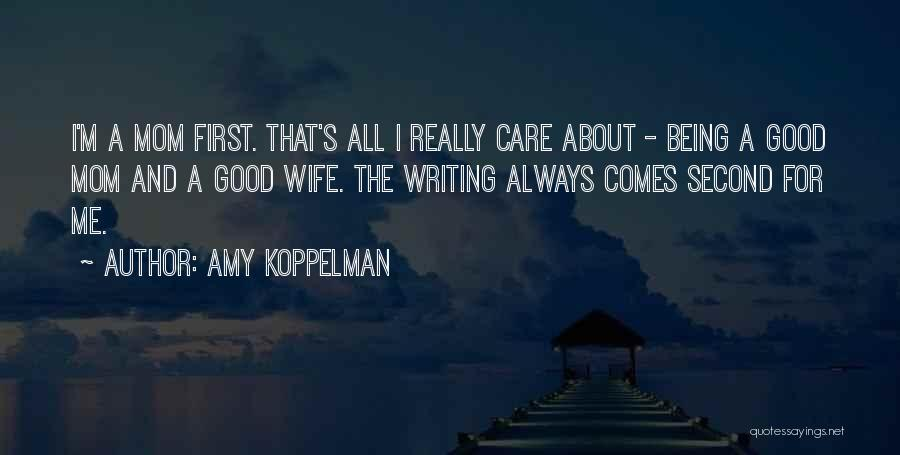 Always Think About Yourself First Quotes By Amy Koppelman