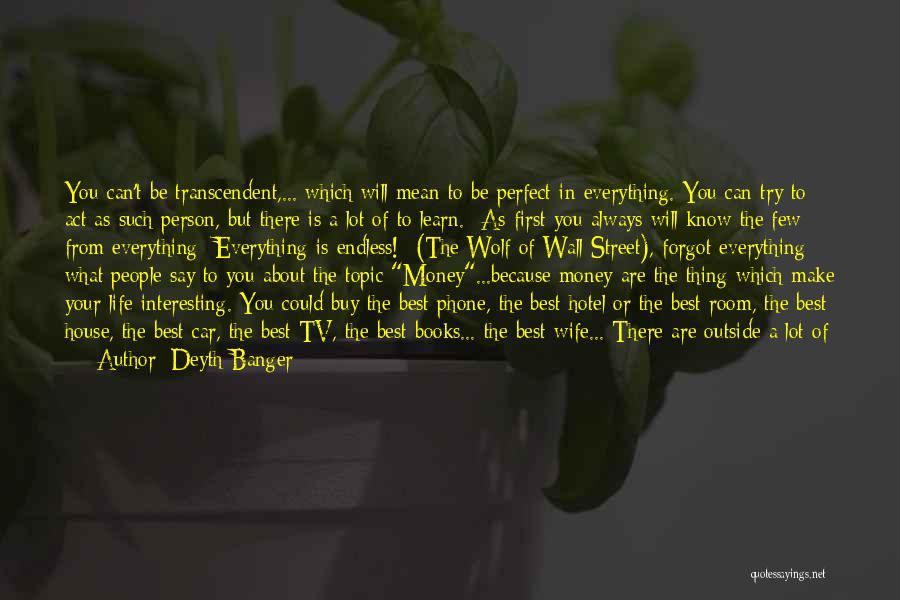 Always Think About Yourself First Quotes By Deyth Banger