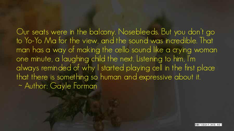 Always Think About Yourself First Quotes By Gayle Forman