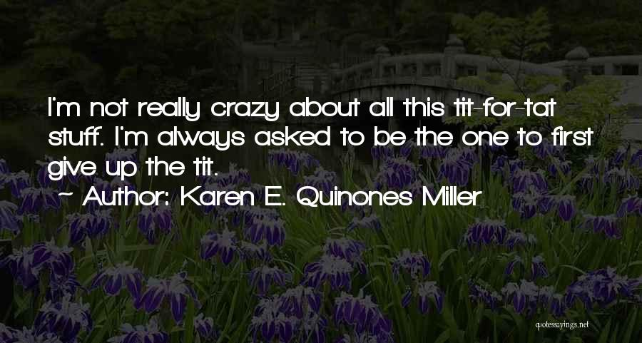 Always Think About Yourself First Quotes By Karen E. Quinones Miller