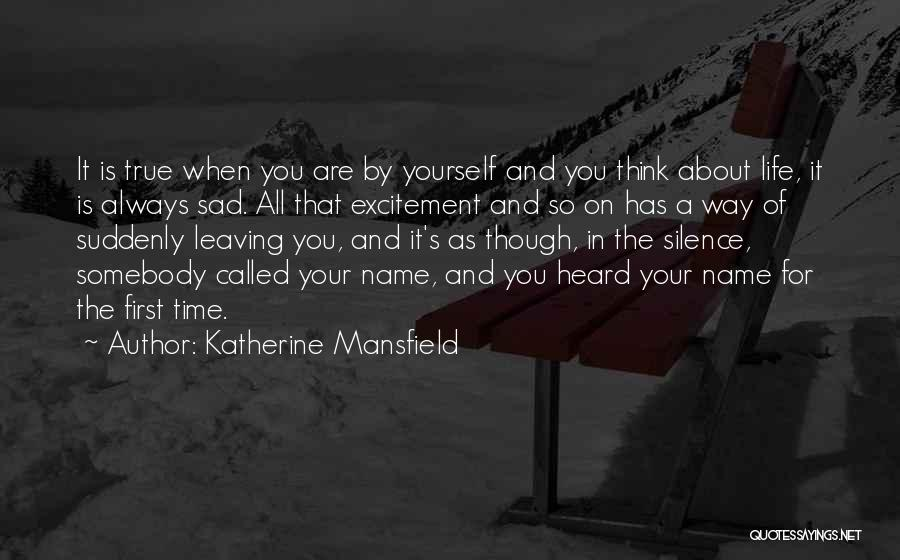 Always Think About Yourself First Quotes By Katherine Mansfield