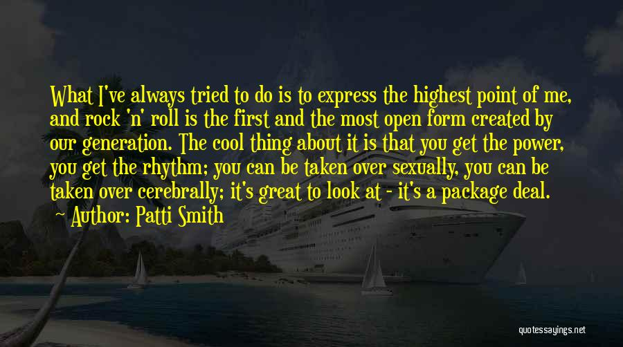 Always Think About Yourself First Quotes By Patti Smith