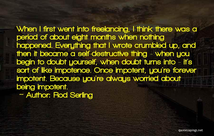 Always Think About Yourself First Quotes By Rod Serling