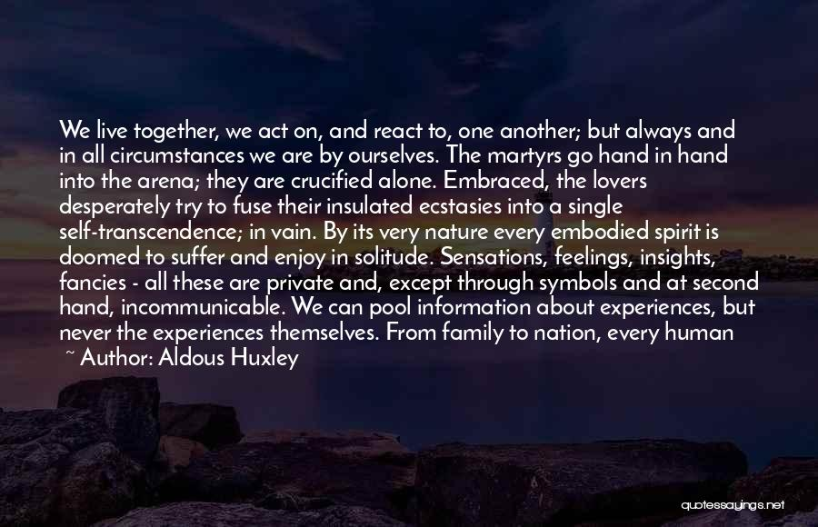 Always Together Family Quotes By Aldous Huxley