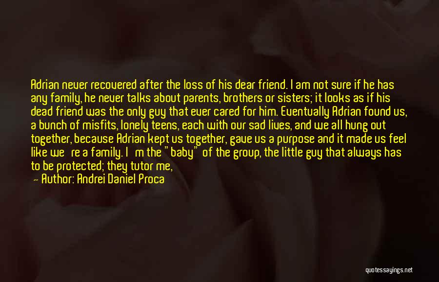 Always Together Family Quotes By Andrei Daniel Proca