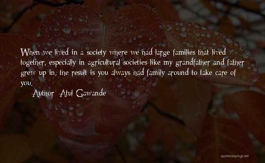 Always Together Family Quotes By Atul Gawande