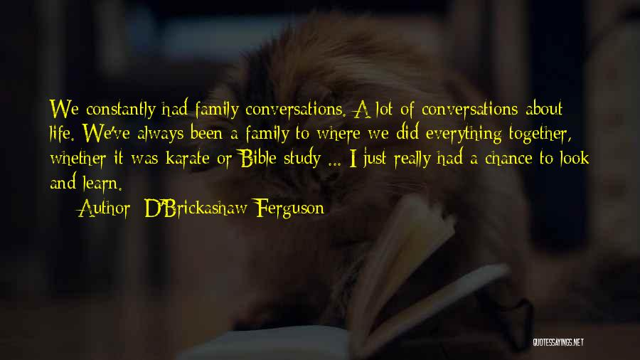 Always Together Family Quotes By D'Brickashaw Ferguson