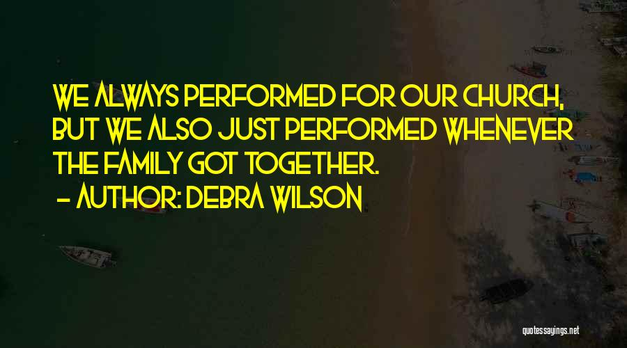 Always Together Family Quotes By Debra Wilson