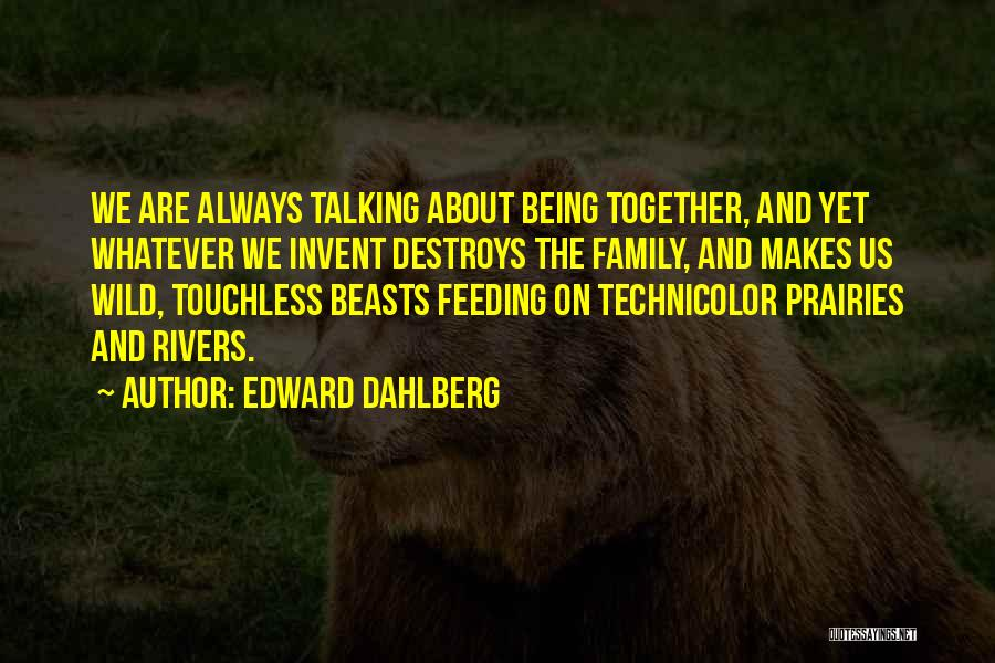 Always Together Family Quotes By Edward Dahlberg