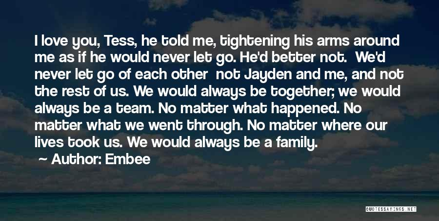 Always Together Family Quotes By Embee