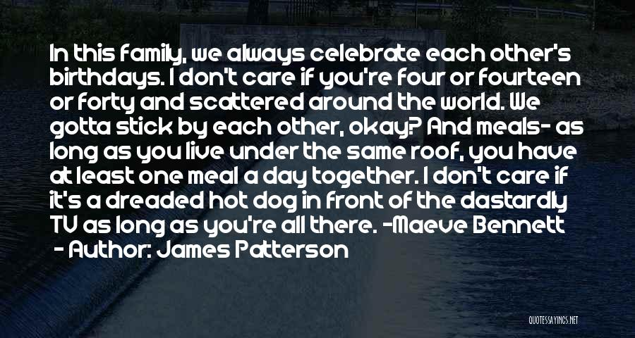 Always Together Family Quotes By James Patterson