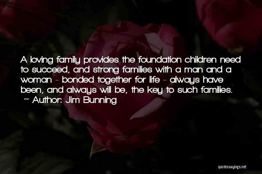 Always Together Family Quotes By Jim Bunning