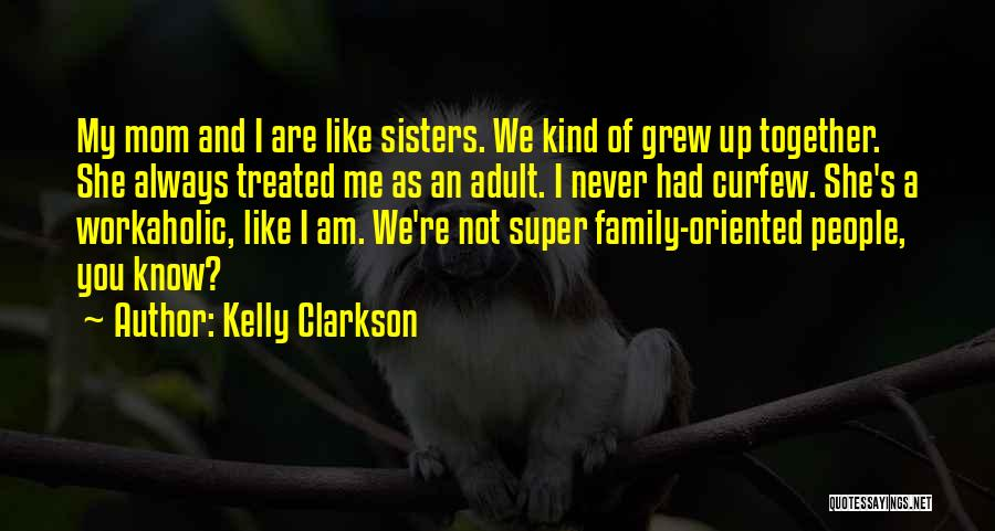 Always Together Family Quotes By Kelly Clarkson