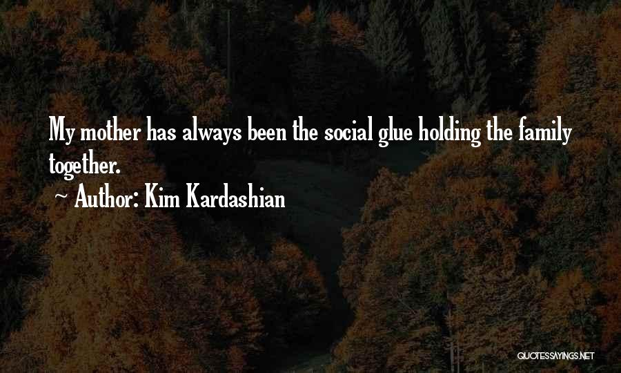 Always Together Family Quotes By Kim Kardashian