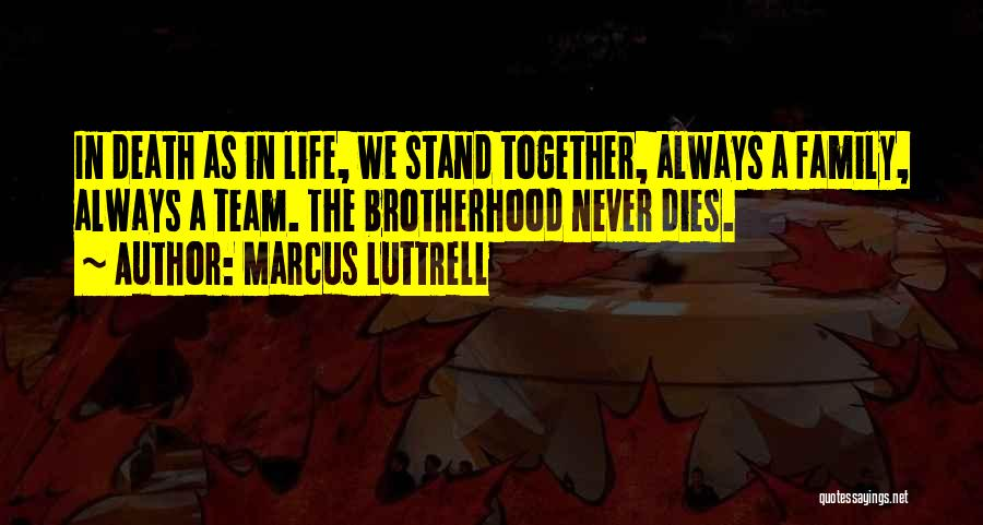 Always Together Family Quotes By Marcus Luttrell