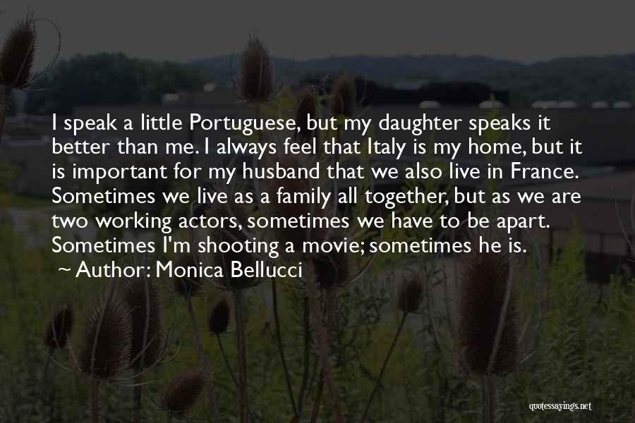 Always Together Family Quotes By Monica Bellucci