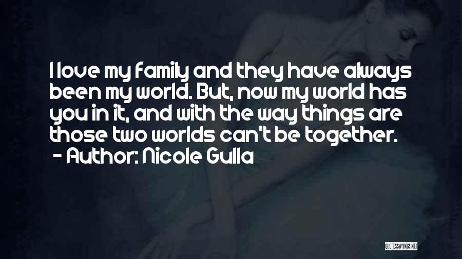 Always Together Family Quotes By Nicole Gulla