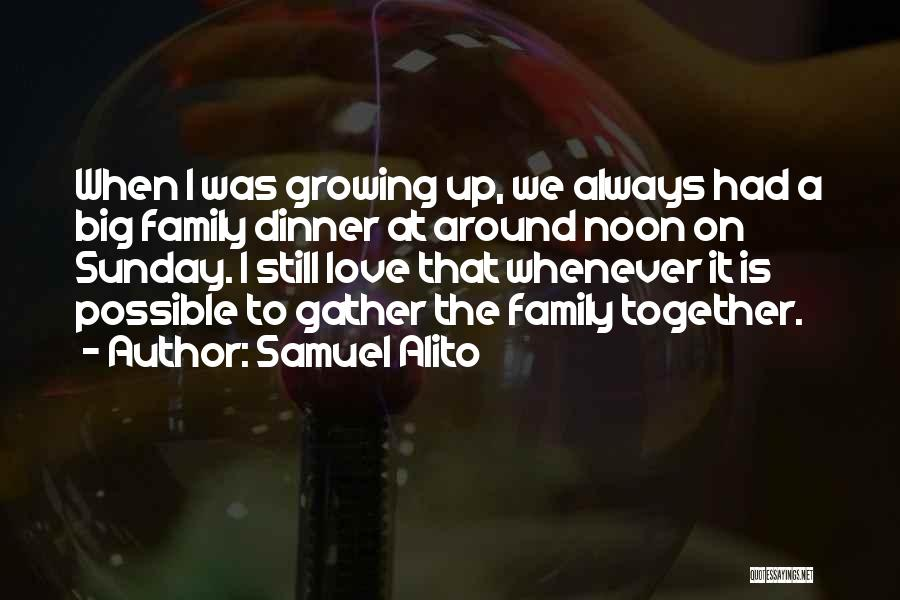 Always Together Family Quotes By Samuel Alito