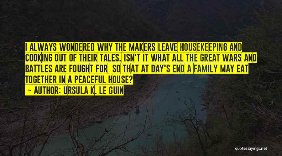 Always Together Family Quotes By Ursula K. Le Guin