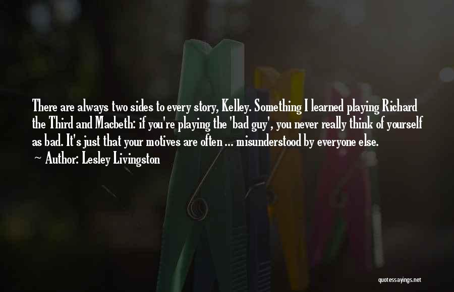 Always Two Sides To Every Story Quotes By Lesley Livingston