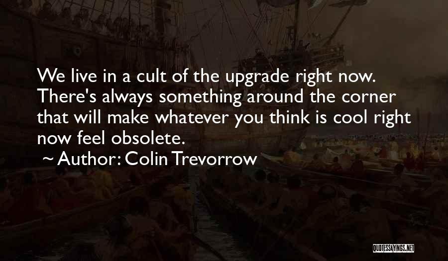 Always Upgrade Quotes By Colin Trevorrow