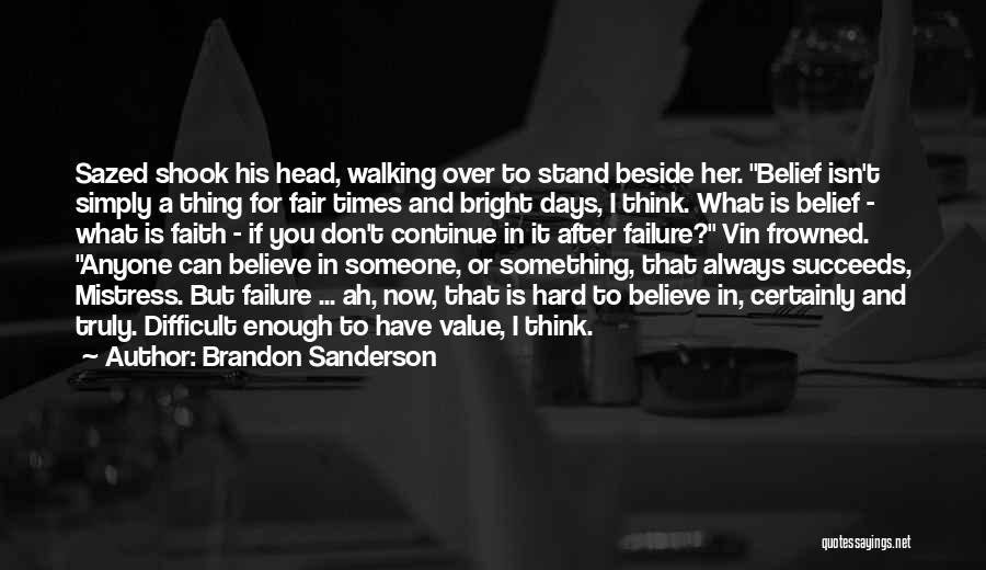 Always Value What You Have Quotes By Brandon Sanderson