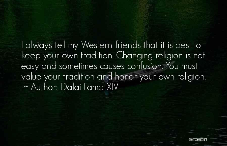 Always Value What You Have Quotes By Dalai Lama XIV