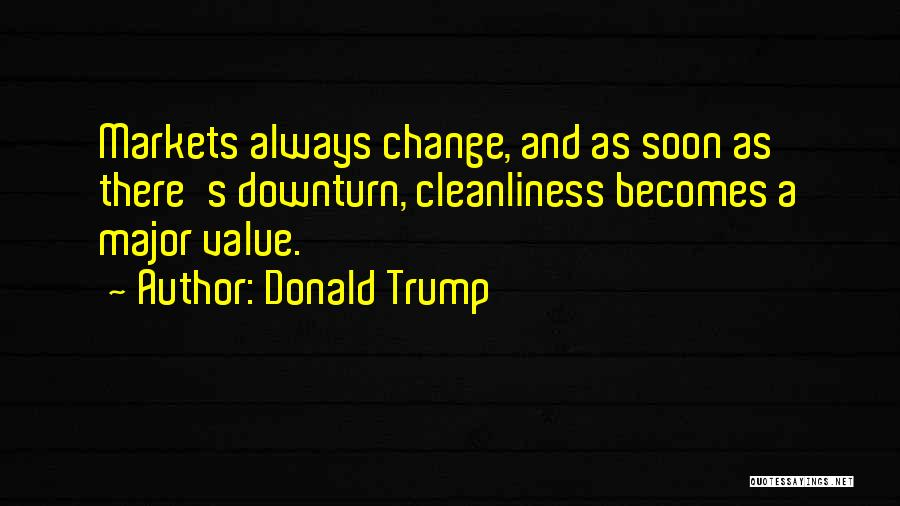 Always Value What You Have Quotes By Donald Trump