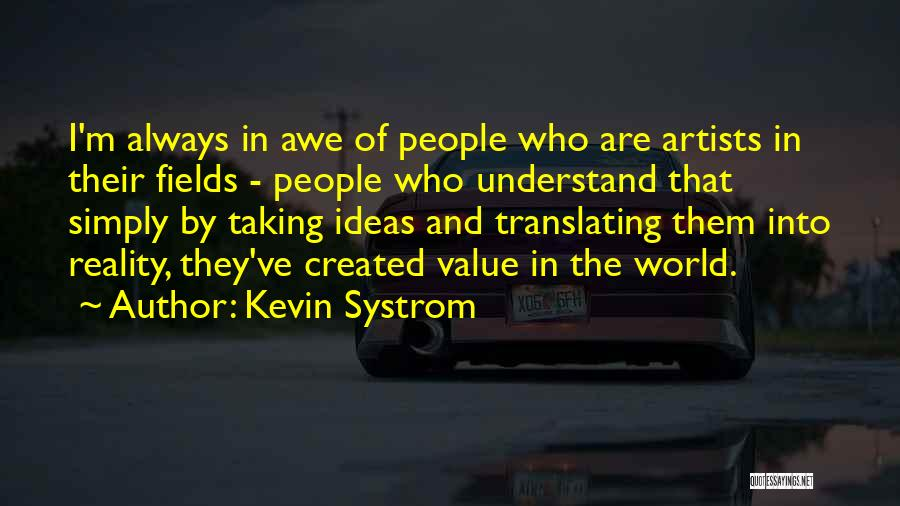 Always Value What You Have Quotes By Kevin Systrom