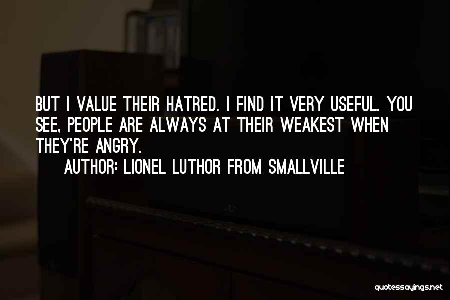Always Value What You Have Quotes By Lionel Luthor From Smallville