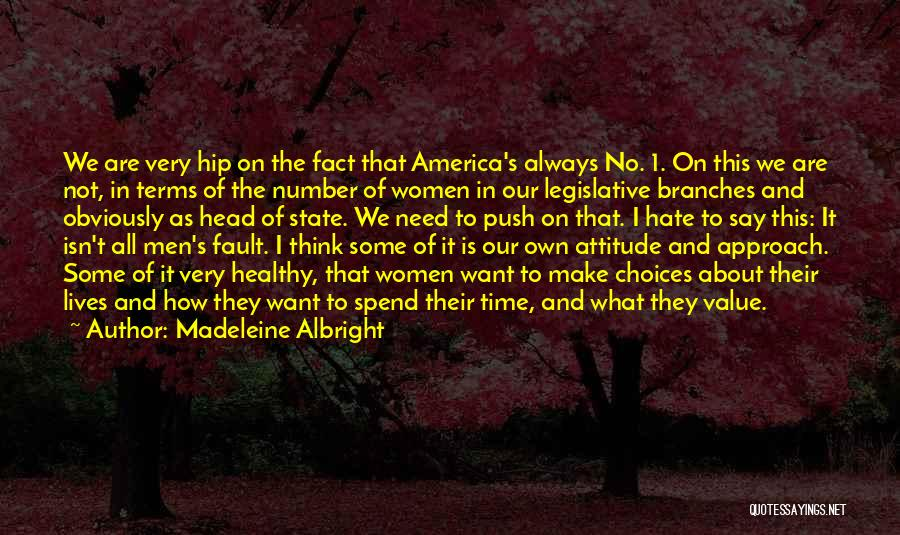 Always Value What You Have Quotes By Madeleine Albright