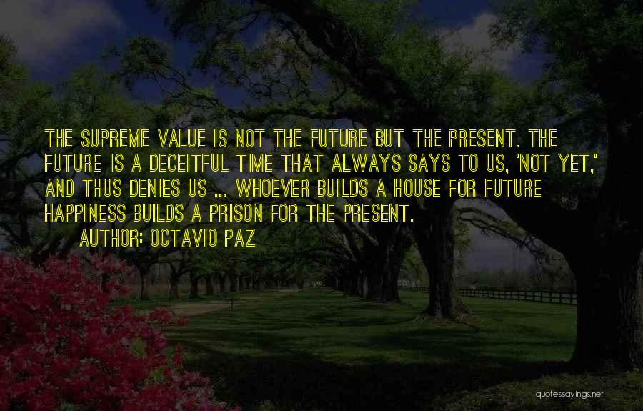 Always Value What You Have Quotes By Octavio Paz