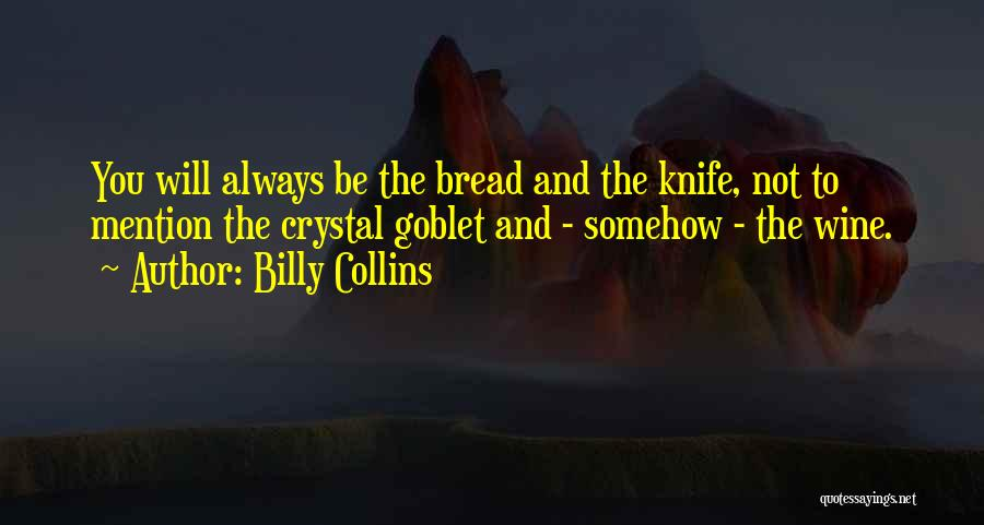 Always Will Be Quotes By Billy Collins