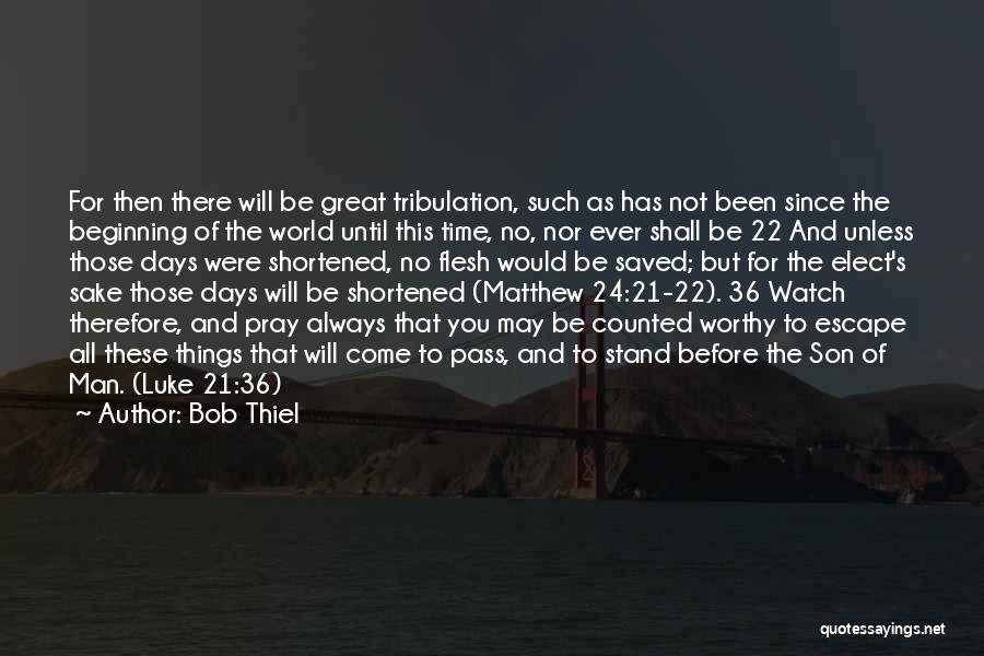 Always Will Be Quotes By Bob Thiel