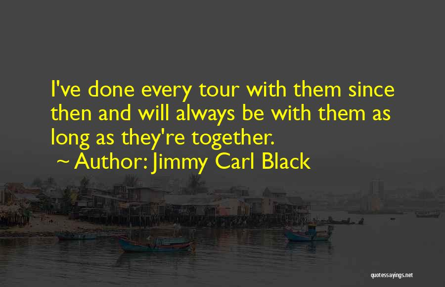 Always Will Be Quotes By Jimmy Carl Black