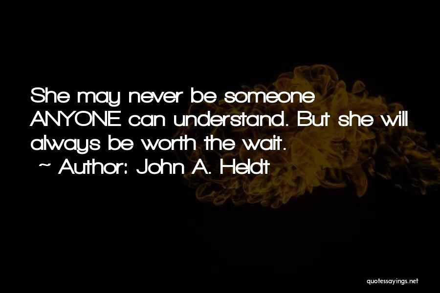 Always Will Be Quotes By John A. Heldt