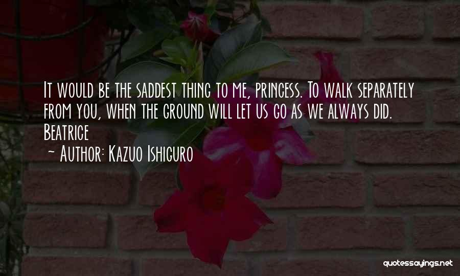 Always Will Be Quotes By Kazuo Ishiguro