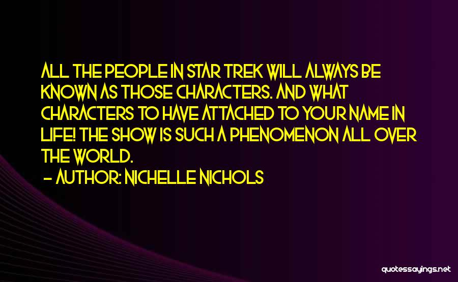 Always Will Be Quotes By Nichelle Nichols