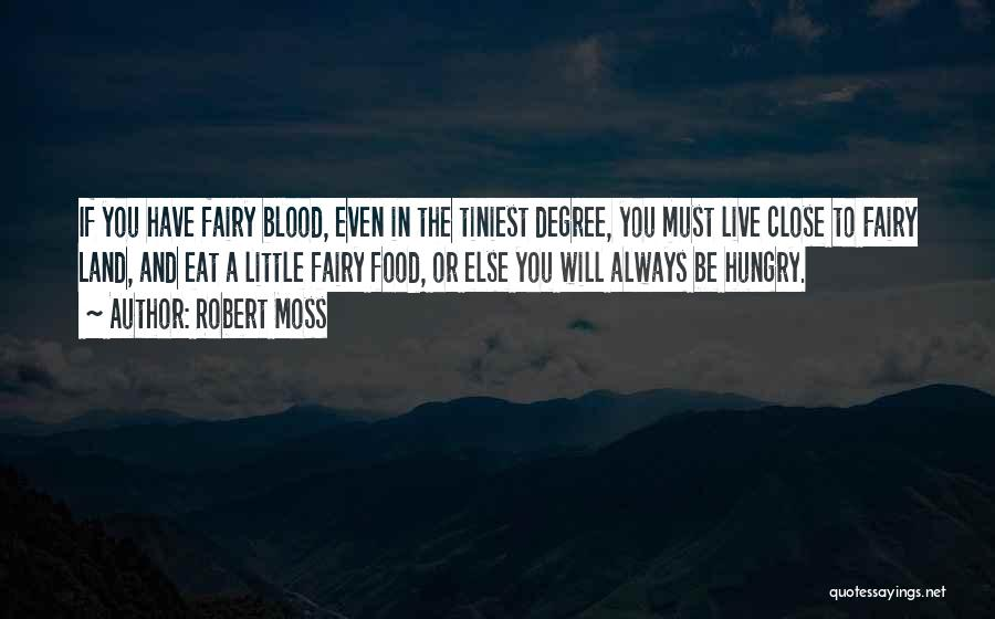 Always Will Be Quotes By Robert Moss